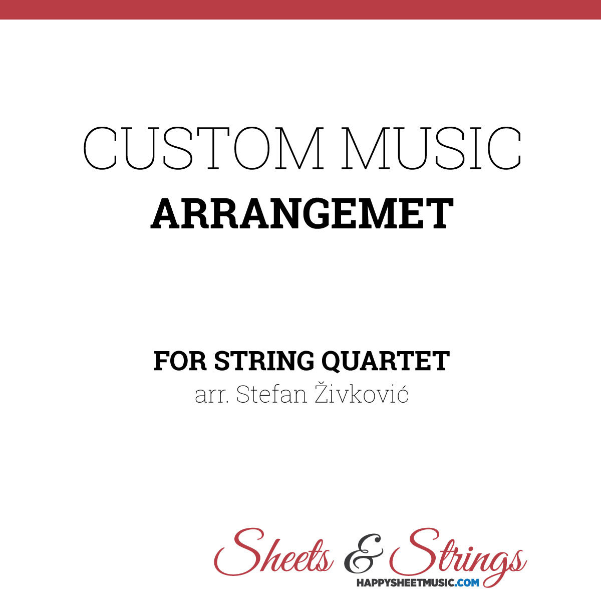 Custom Music Arrangement for String Quartet