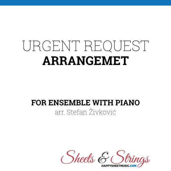 Urgent Request for ensemble with Piano music arrangement