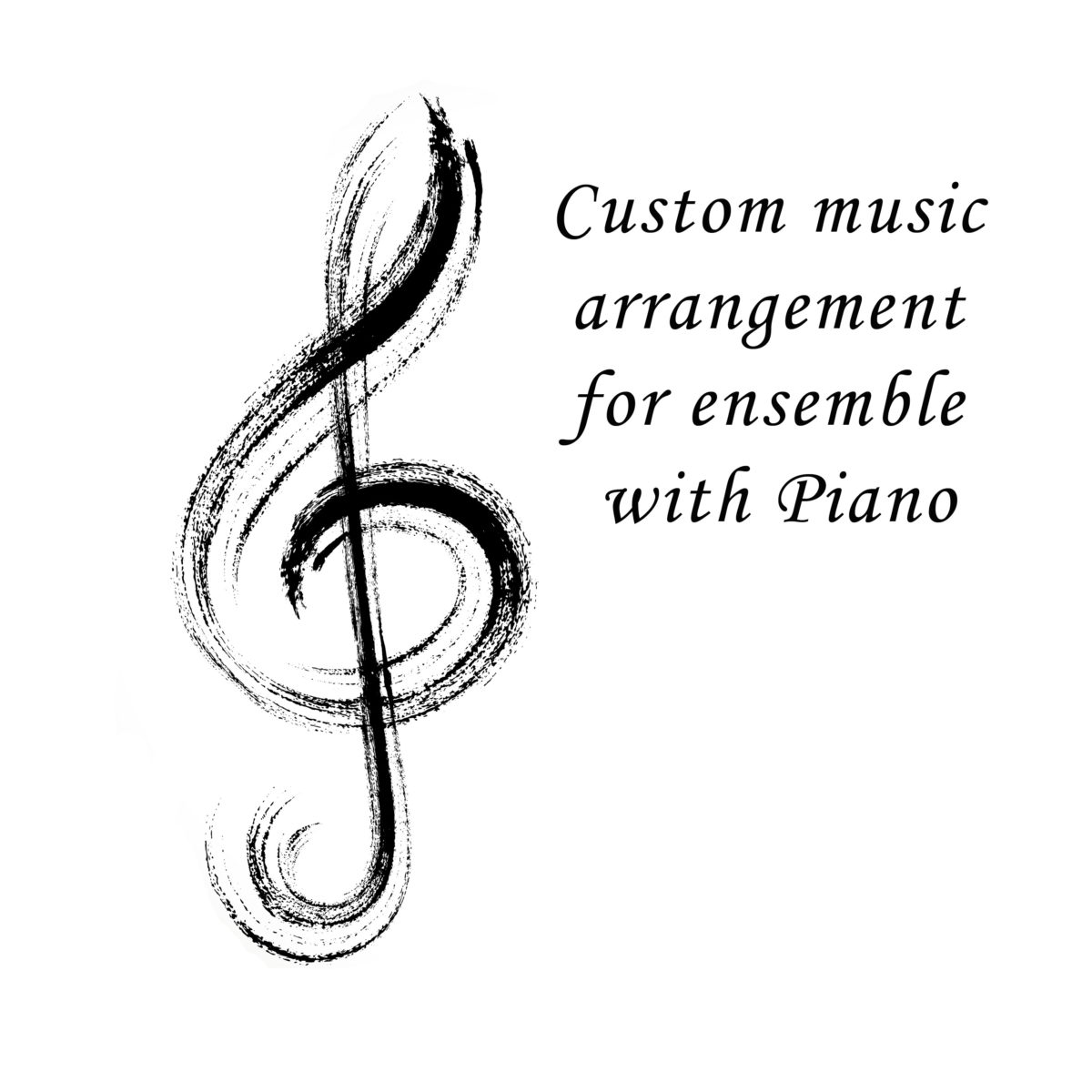 Custom arrangement for ensemble with Piano