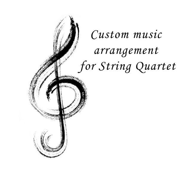 Custom arrangement for String Quartet