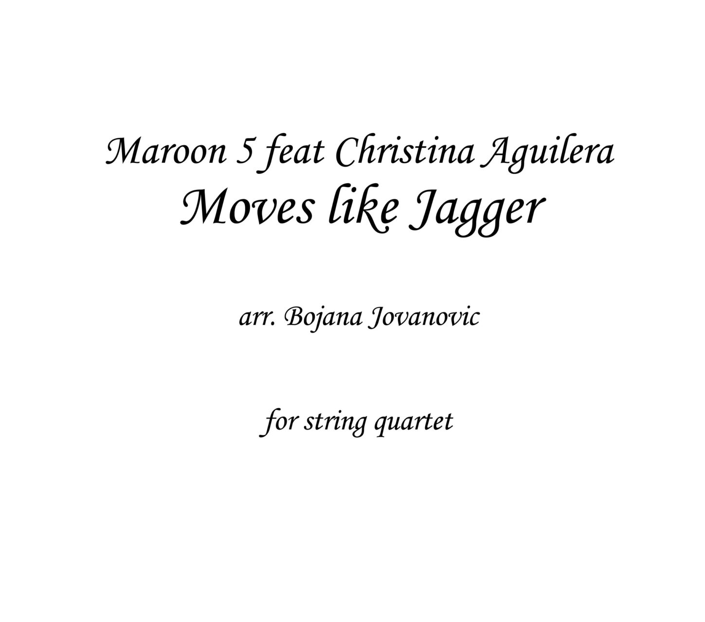 the arrangement for moves like jagger Moves like jagger is a dance pop single released by american pop rock band maroon 5 on june 22, 2011 internationally and digitally the single features pop singer-songwriter christina aguilera and was produced by shellback, benny blanco, and ari levine.