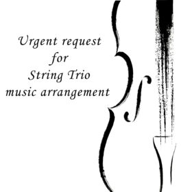 Urgent music arrangement for String Trio