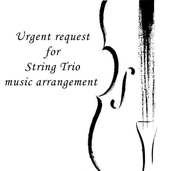 Urgent music arrangement for String Trio