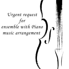 Urgent custom arrangement ensemble with Piano