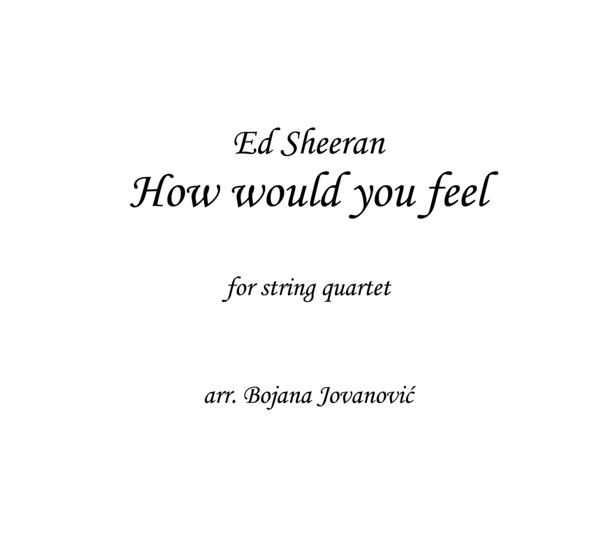 How would you feel Ed Sheeran Sheet music