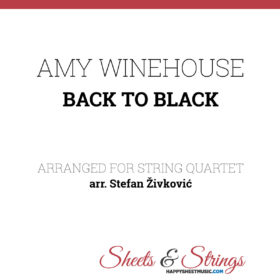 Amy Winehouse - Back to Black- Sheet Music for String quartet - Violin Sheet Music - Viola Sheet Music - Cello Sheet Music