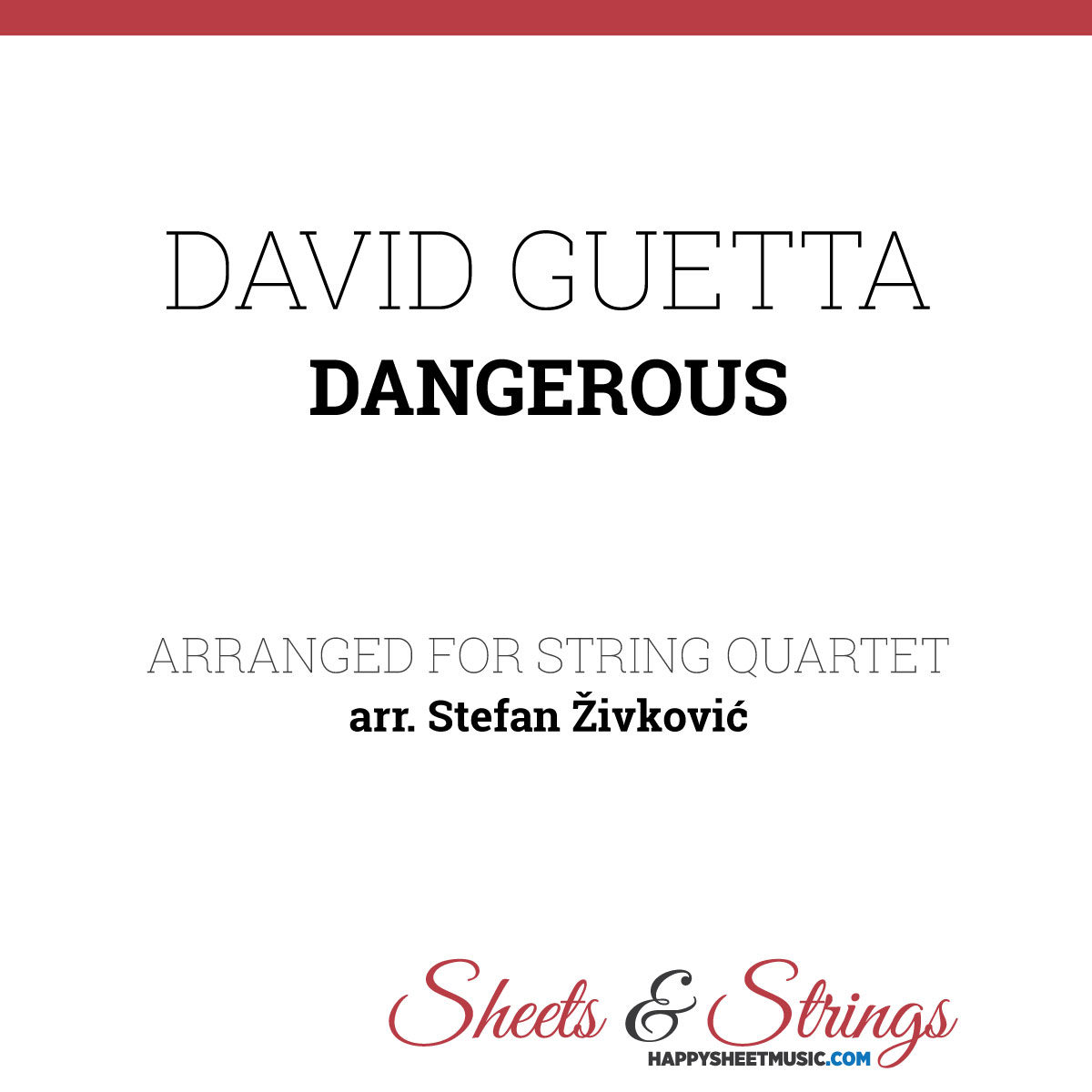 David Guetta Dangerous - Sheet Music for String quartet - Violin Sheet Music - Viola Sheet Music - Cello Sheet Music