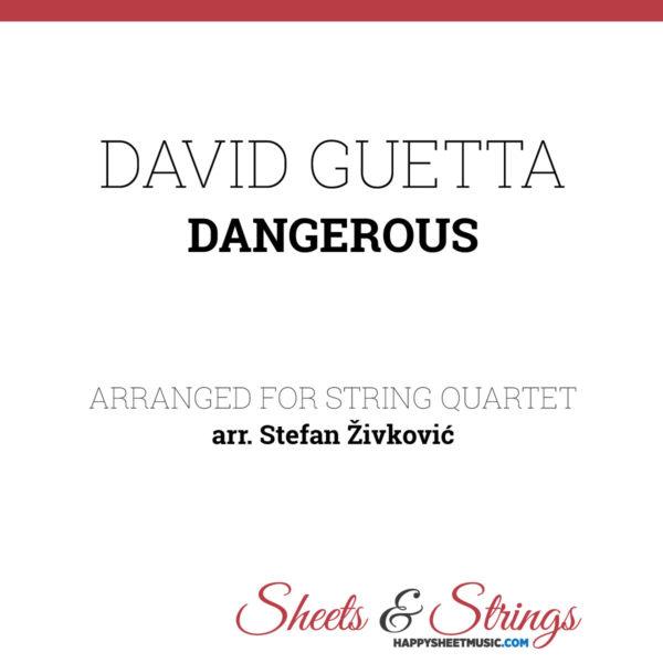 David Guetta Dangerous - Sheet Music for String quartet - Violin Sheet Music - Viola Sheet Music - Cello Sheet Music