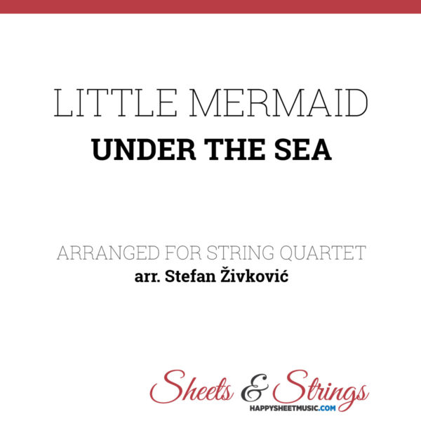 Littel Mermaid Under The Sea Sheet Music for String Quartet