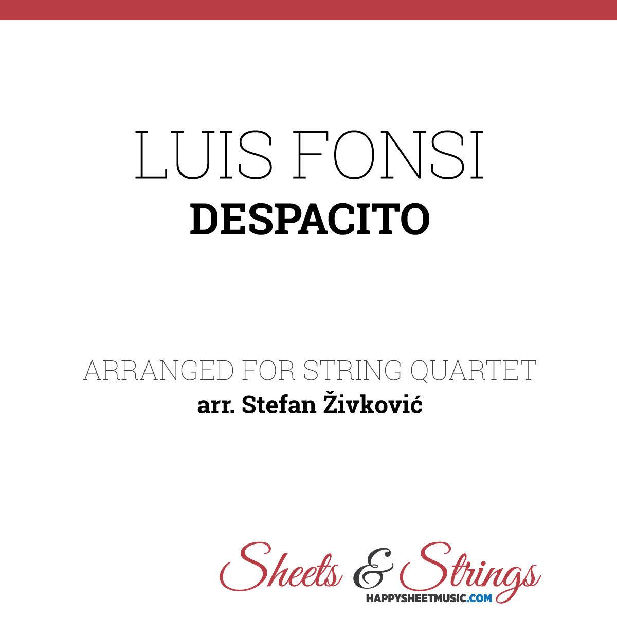 Luis Fonsi - Despacito - Sheet Music for String quartet - Violin Sheet Music - Viola Sheet Music - Cello Sheet Music