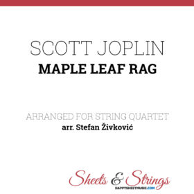 Scott Joplin Maple Leaf Rag Sheet Music for String Quartet - Violin Sheet Music - Viola Sheet Music - Cello Sheet Music
