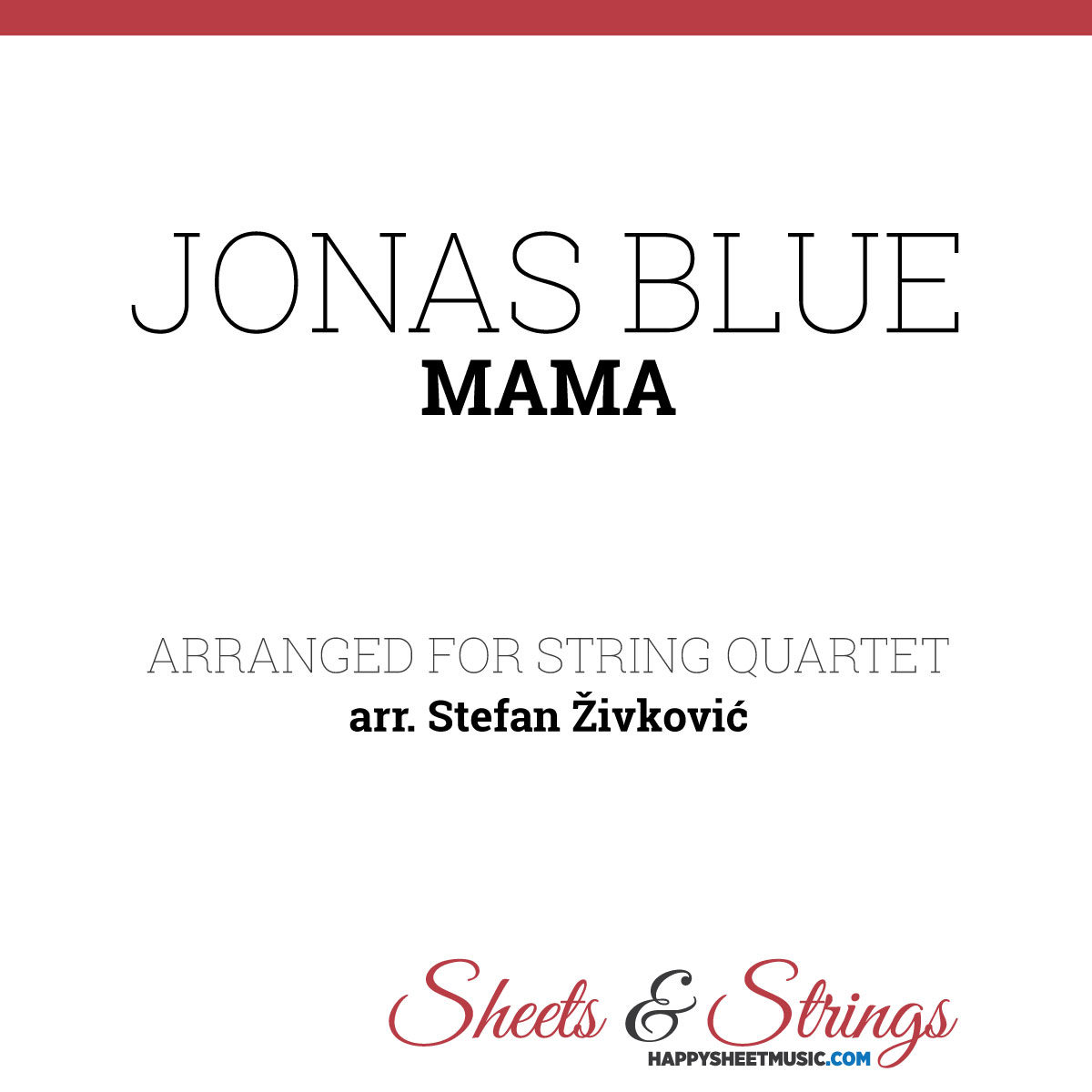 Jonas Blue Mama - Sheet Music for String quartet