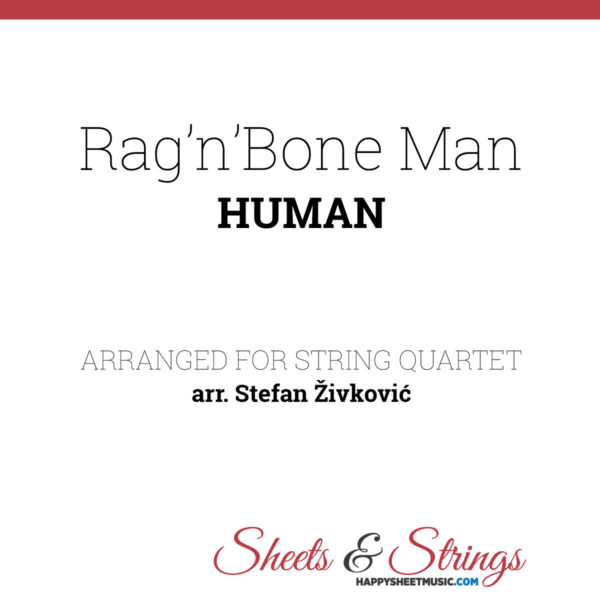 Rag 'n' Bone Man - Human - Sheet Music for String quartet - Violin Sheet Music - Viola Sheet Music - Cello Sheet Music