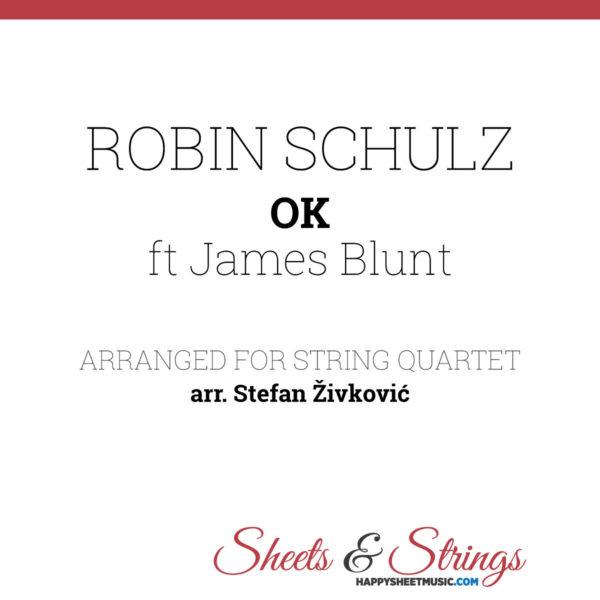 Robin Schulz OK Sheet Music for String Quartet James Blunt