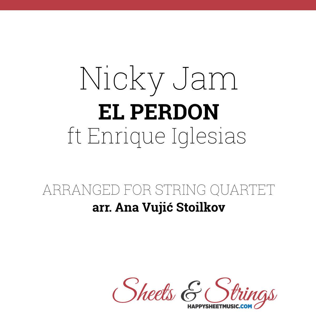 Nicky Jam ft Enrique Iglesias - El Perdon Sheet Music for String Quartet - Violin Sheet Music - Viola Sheet Muic - Cello Sheet Music