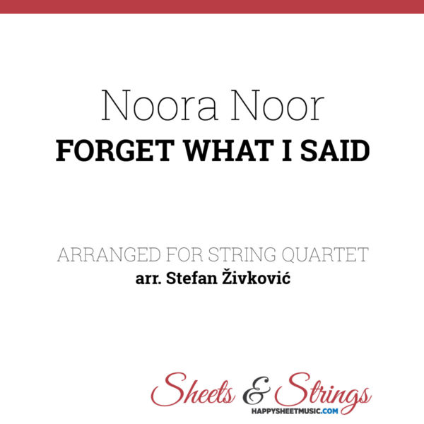 Noora Noor - Forget What I Said Sheet Music for String Quartet