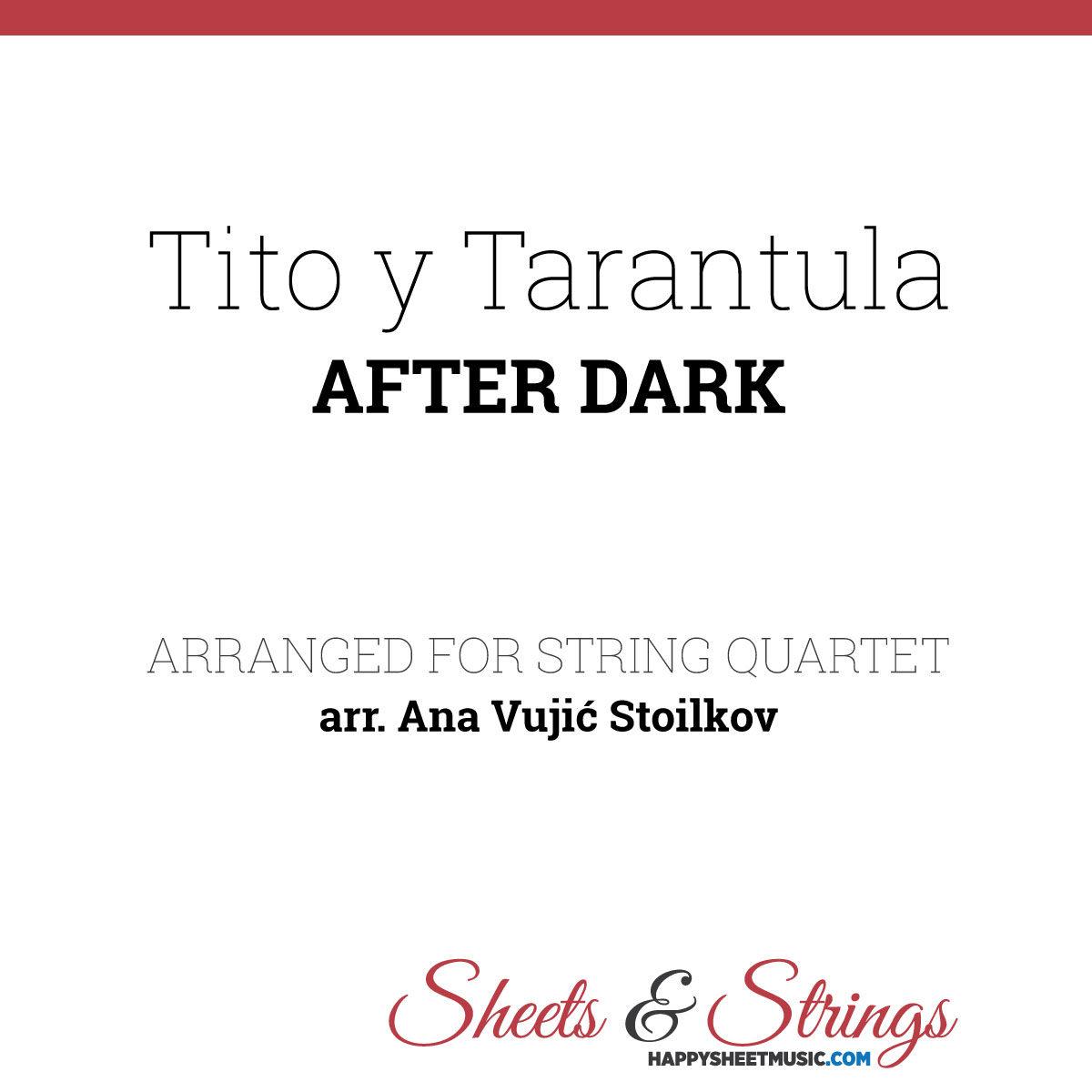 Tito y Tarantula - After Dark Sheet music for String Quartet
