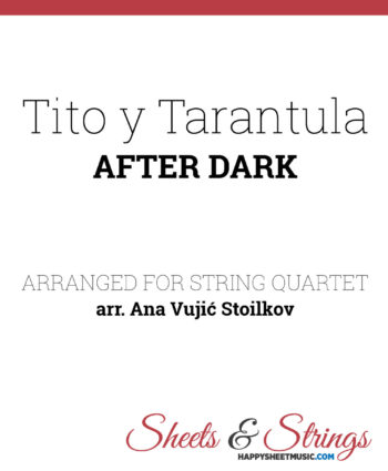 Tito y Tarantula - After Dark Sheet music for String Quartet