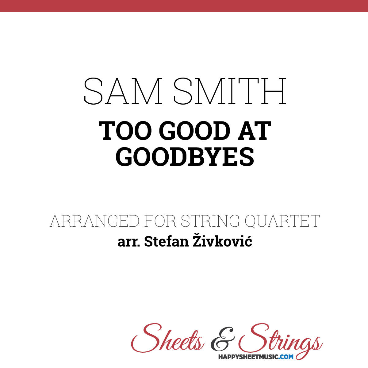 Sam Smith - Too Good at Goodbyes Sheet Music for String Quartets