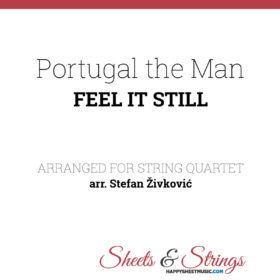 Portugal. The Man - Feel it Still Sheet Music for String Quartet - Music Score