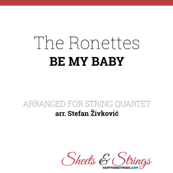 The Ronettes Be my Baby Sheet Music for String Quartet