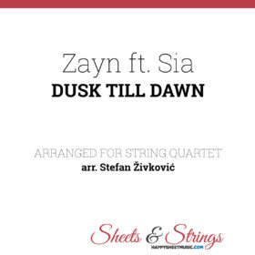 Zayn ft. Sia Dusk till Dawn Arrangement for String Quartet