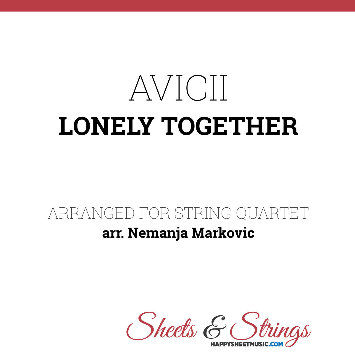 Avicii - Lonely Together - Sheet Music for String Quartet