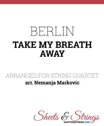 Berlin - Take my breath away - Sheet music for String Quartet