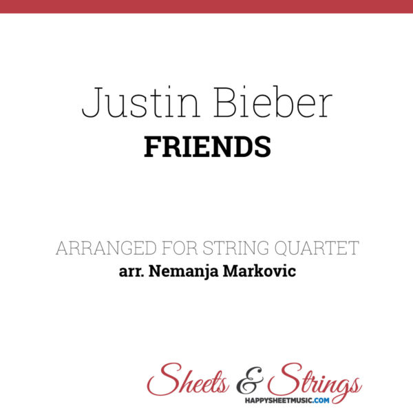 Justin Biber Friends Sheet Music for String Quartet