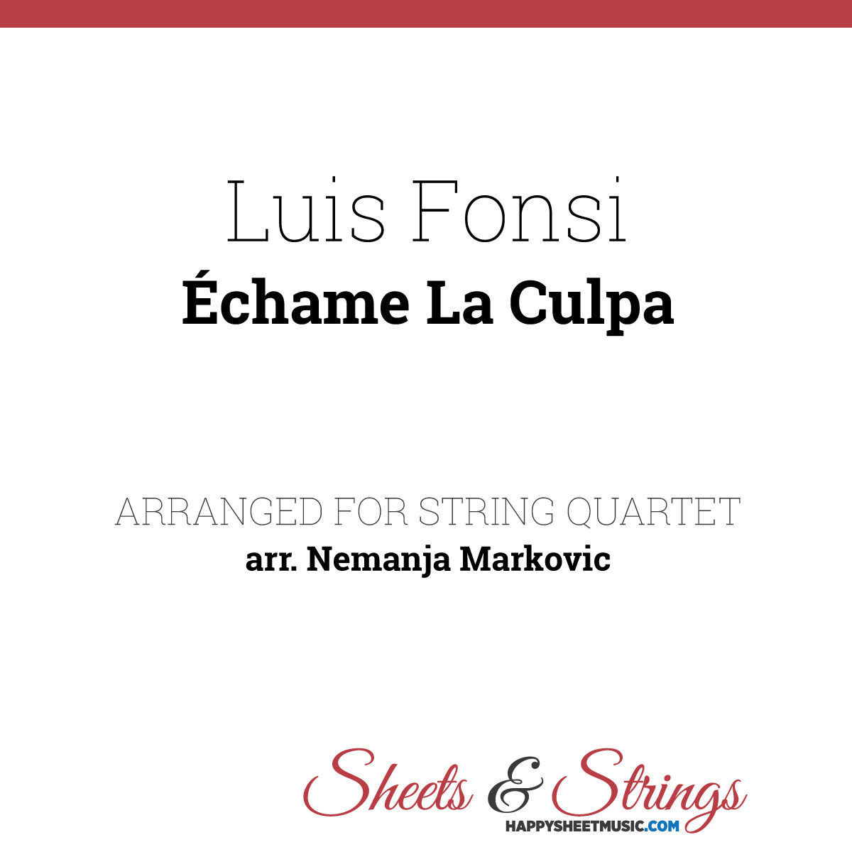 Luis Fonsi ft Demi Lovato - Échame La Culpa Sheet Music for String Quartet