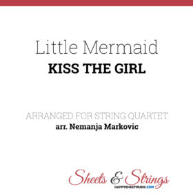 Little Mermaid - Kiss The Girl - Sheet Music for String Quartet - Music Arrangement