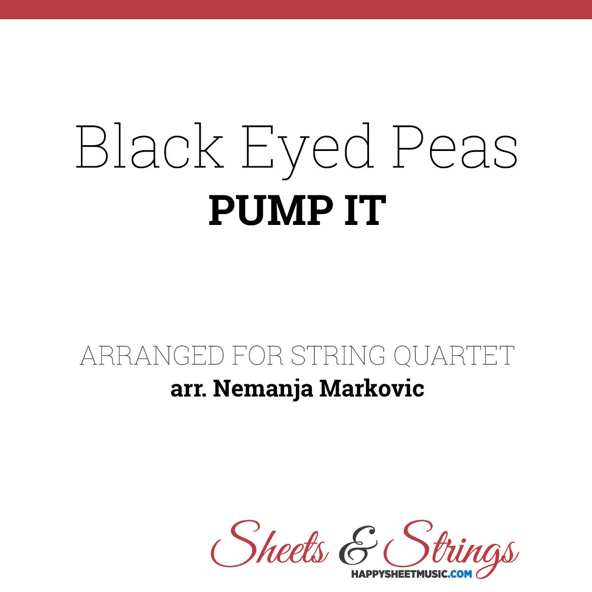 The Black Eyed Peas - Pump it Sheet Music for String Quartet - Music Arrangement for String Quartet