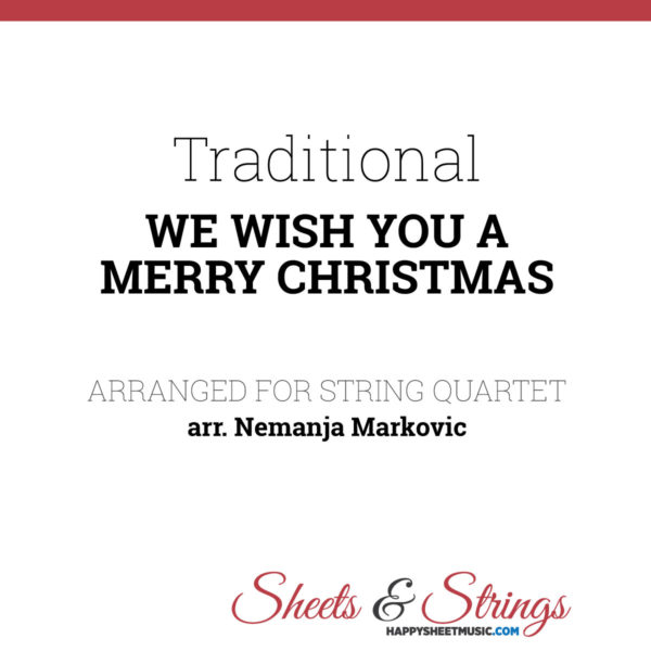 We wish you a merry Christmas Sheet Music for String Quartet - Music Arrangement