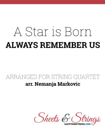 A star is Born - Always Remember Us - Sheet Music for String Quartet - Music Arrangement for String Quartet