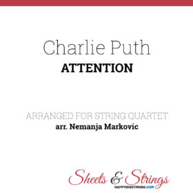 Charlie Puth - Attention - Sheet Music for String Quartet - Music Arrangement for String Quartet