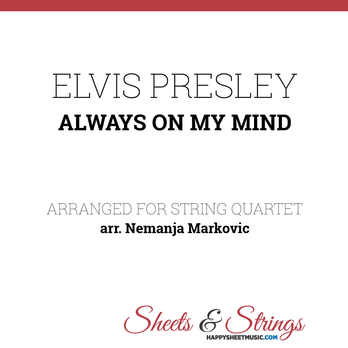 Elvis Presley - Always On My Mind - Sheet Music for String Quartet - Music Arrangement for String Quartet