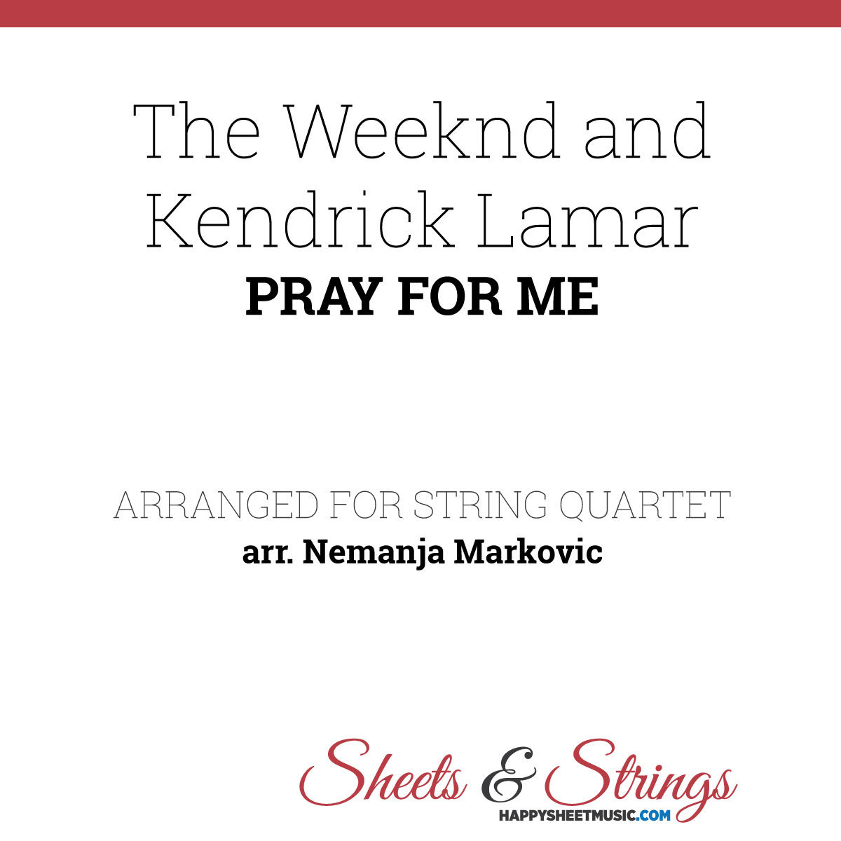 The Weeknd and Kendrick Lamar - Sheet Music for String Quartet - Music Arrangement for String Quartet