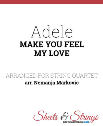 Adele - Make You Feel My Love - Sheet Music for String Quartet - Music Arrangement for String Quartet