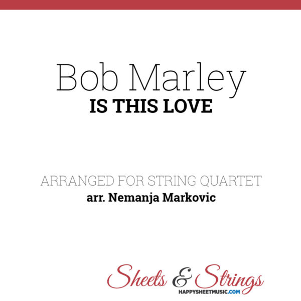 Bob Marley - Is This Love - Sheet Music for String Quartet - Music Arrangement for String Quartet