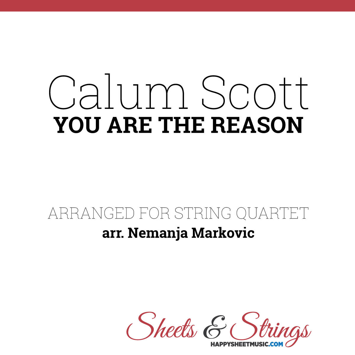 Calum Scott - You Are The Reason - Sheet Music for String Quartet - Music Arrangement for String Quartet