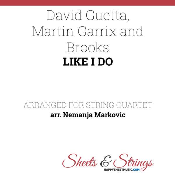 David Guetta, Martin Garrix and Brooks - Like I Do - Sheet Music for String Quartet - Music Arrangement for String Quartet