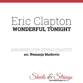 Eric Clapton - Wonderful Tonight - Sheet Music for String Quartet - Music Arrangement for String Quartet