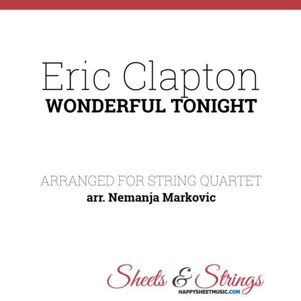 Eric Clapton - Wonderful Tonight - Sheet Music for String Quartet - Music Arrangement for String Quartet