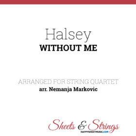 Halsey - Without Me - Sheet Music for String Quartet - Music Arrangement for String Quartet