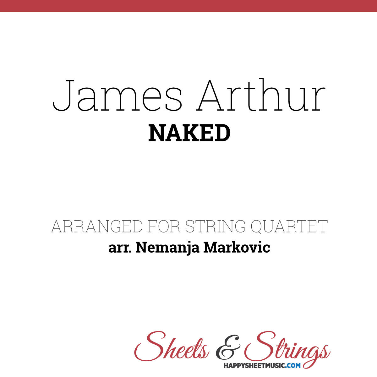 James Arthur - Naked - Sheet Music for String Quartet - Music Arrangement for String Quartet