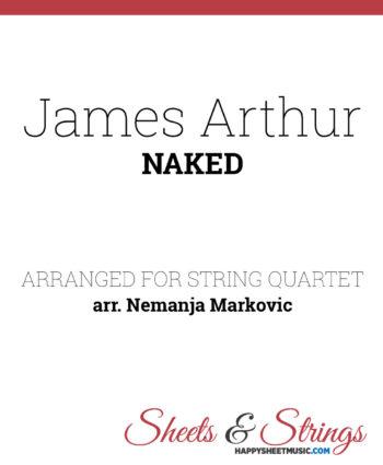 James Arthur - Naked - Sheet Music for String Quartet - Music Arrangement for String Quartet
