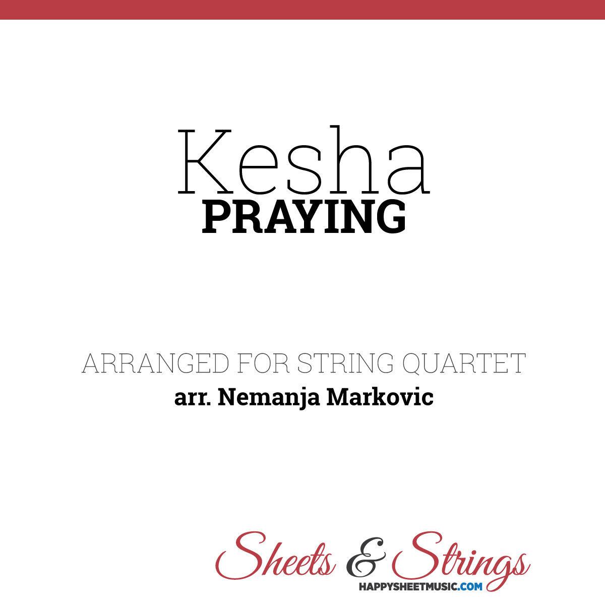 Kesha - Praying - Sheet Music for String Quartet - Music Arrangement for String Quartet