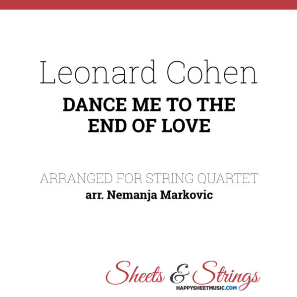 Leonard Cohen - Dance Me To The End of Love - Sheet Music for String Quartet - Music Arrangement for String Quartet