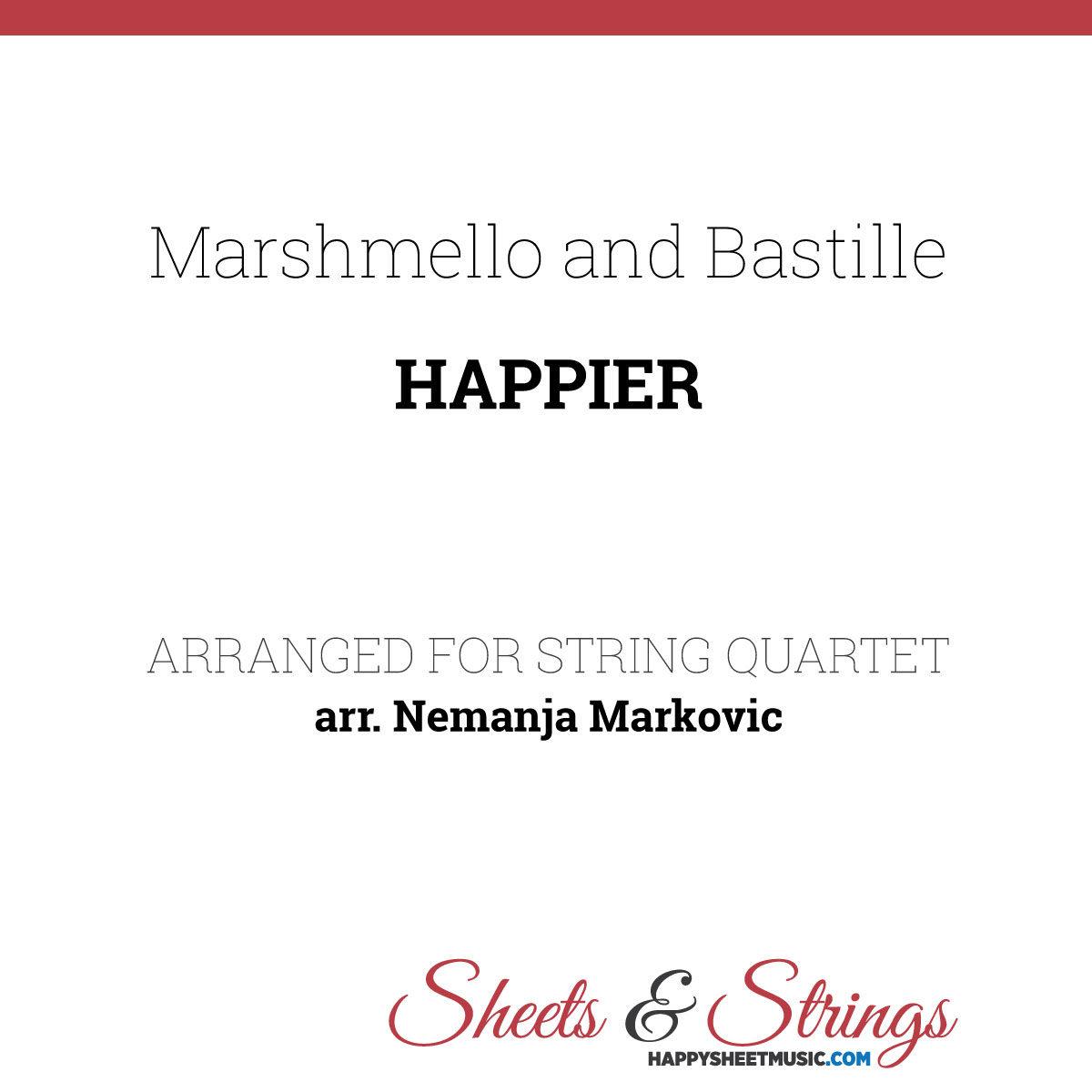 Marshmello and Bastille - Happier - Sheet Music for String Quartet - Music Arrangement for String Quartet