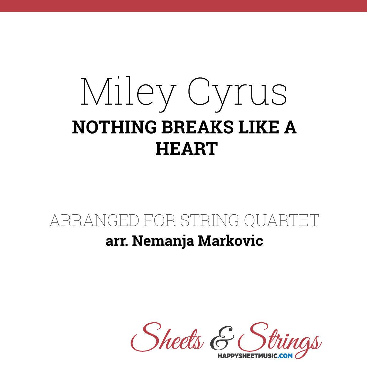 Miley Cyrus ft. Mark Ronson - Nothing Breaks Like a Heart - Sheet Music for String Quartet - Music Arrangement for String Quartet
